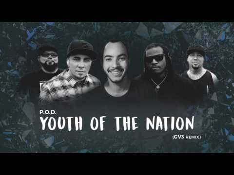 P.O.D. - Youth Of The Nation (GV3 Remix)