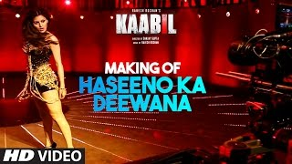 Making of Haseeno Ka Deewana Video Song | Kaabil | Hrithik Roshan, Urvashi Rautela