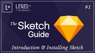 The Sketch Guide - 1.1 Introduction & Installing Sketch