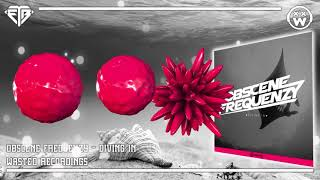 Obscene Frequenzy - Diving In !! FREE DOWNLOAD !!!