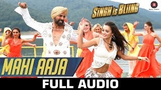 Mahi Aaja Full Audio - Singh Is Bliing | Akshay Kumar & Amy Jackson