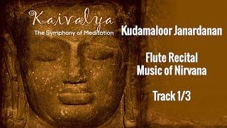 Music for meditation played on flute by Kudamaloor Janardhanan | Kaivalya 1/3