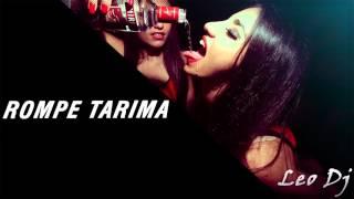 ROMPE TARIMA - Remix - Leo Dj (2016)