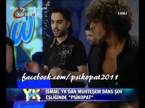 İsmail YK - Psikopat Dans Show (07.09.11 / YK Show)
