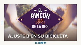 Ajuste bien su bicicleta | EL TIEMPO | CEET