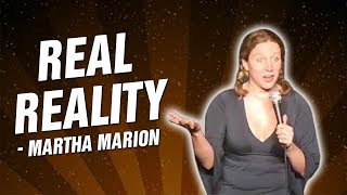 Stand Up Comedy By Martha Marion - Real Reality (Stand Up Comedy)