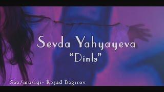 Sevda Yahyayeva - Dinlə (2013, KLİP)