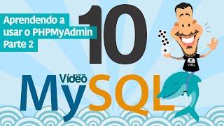 Curso MySQL #10 - PHPMyAdmin (Parte 2)