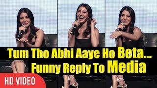 Tum Tho Abhi Aaye Ho Beta... Anushka Sharma Funny Reply To Reporter   First Ever Meet With Media