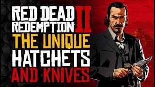 All of the UNIQUE Knives and Hatchets - Red Dead Redemption 2