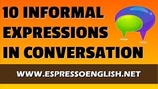 10 Informal English Phrases in Conversation