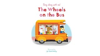 Sing Along With Me: The Wheels on the Bus - Nosy Crow Nursery Rhymes