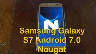 Samsung Galaxy S7 Android Nougat 7.0 update quick look