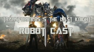 Transformers 5 The Last Knight Robot Cast