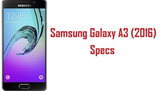 Samsung Galaxy A3 2016 Specs, Features & Price