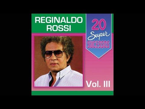 Reginaldo Rossi 20 Super Sucessos Vol. 3 Completo Oficial