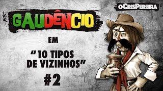 Gaudêncio - 10 TIPOS DE VIZINHOS #2