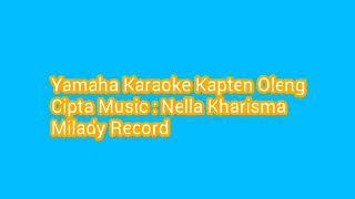 Yamaha Music Karaoke-_-No Vocal-_-Kapten Oleng-_-Nella Kharisma-_-📀📀