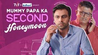 Mummy Papa Ka Second Honeymoon || TVF
