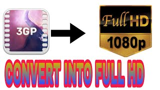 How to convert into 3gp video in full HD