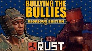 RUST - BULLYING THE BULLIES - Episode 99