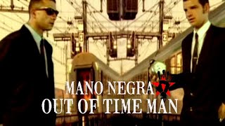 Mano Negra - Out Of Time Man (Clip Officiel)