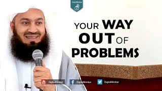 Your Way OUT of Problems - Mufti Menk