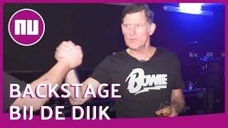 Backstage bij De Dijk: 'Wat wij doen, kunnen er niet zoveel' | NU.nl