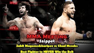 MMA Meeting Snippet: Zabit vs Mendes & Best Fighter to NEVER Win the Belt