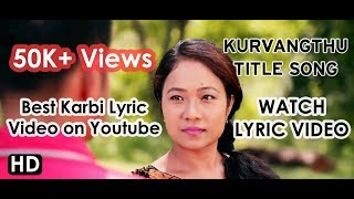 Kurvangthu Title Song   Lyric Video   New Karbi Movie 2017