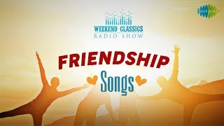 Friendship Songs | Weekend Classic Radio Show | June Ponal | Nanban | Snehitha | Andhanaal Niyabagam