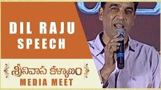 Dil Raju Speech - Srinivasa Kalyanam Media Meet - Nithiin, Raashi Khanna