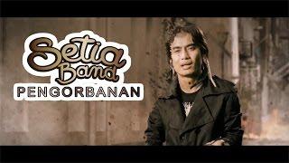 Setia Band - Pengorbanan (Official Video - HD)
