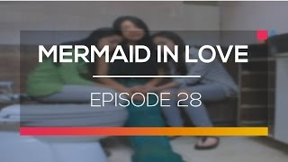Mermaid In Love - Episode 28