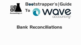 Learn Wave Accounting Part 13 - Bank Reconciliations