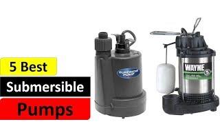 5 Best Submersible Pumps || Top 5 Submersible Pumps 2018 ||