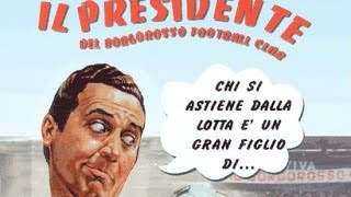 Il  presidente del Borgorosso F.C.  Film Completo Full Movie by Film&Clips