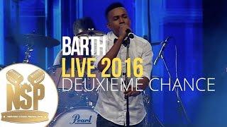Barth - Deuxieme chance live 2016