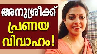 Love marriage for Anusree ?