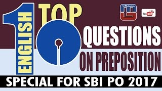 SBI PO 2017 | TOP - 10 QUESTIONS ON PREPOSITION | ENGLISH |