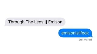 Through the Lens || Emison