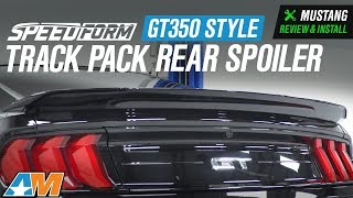 2015-2018 Mustang SpeedForm GT350 Style Track Pack Rear Spoiler - Pre-Painted Review & Install