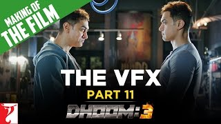 Making Of The Film - DHOOM:3 | The VFX of DHOOM:3 | Part 11 | Aamir Khan