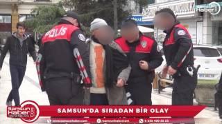 Samsun'da sıradan bir olay