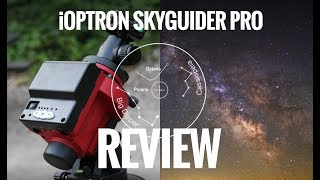 iOptron SkyGuider Pro Review - Portable Astrophotography Mount