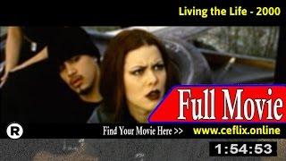 Living the Life (2000) Full Movie Online
