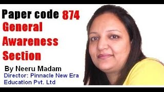 SSC CGL Lecture by Neeru Madam : General Awareness Online test series Paper code 874