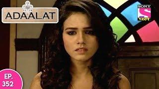 Adaalat - अदालत - Episode 352 - 11th September, 2017