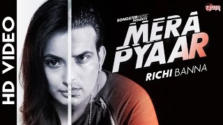 Mera Pyaar (Full Video) - Richi Banna - New Hindi Love Song 2016