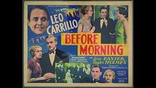 Before Morning (1933) - FULL Movie -  Leo Carrillo, Lora Baxter, Taylor Holmes